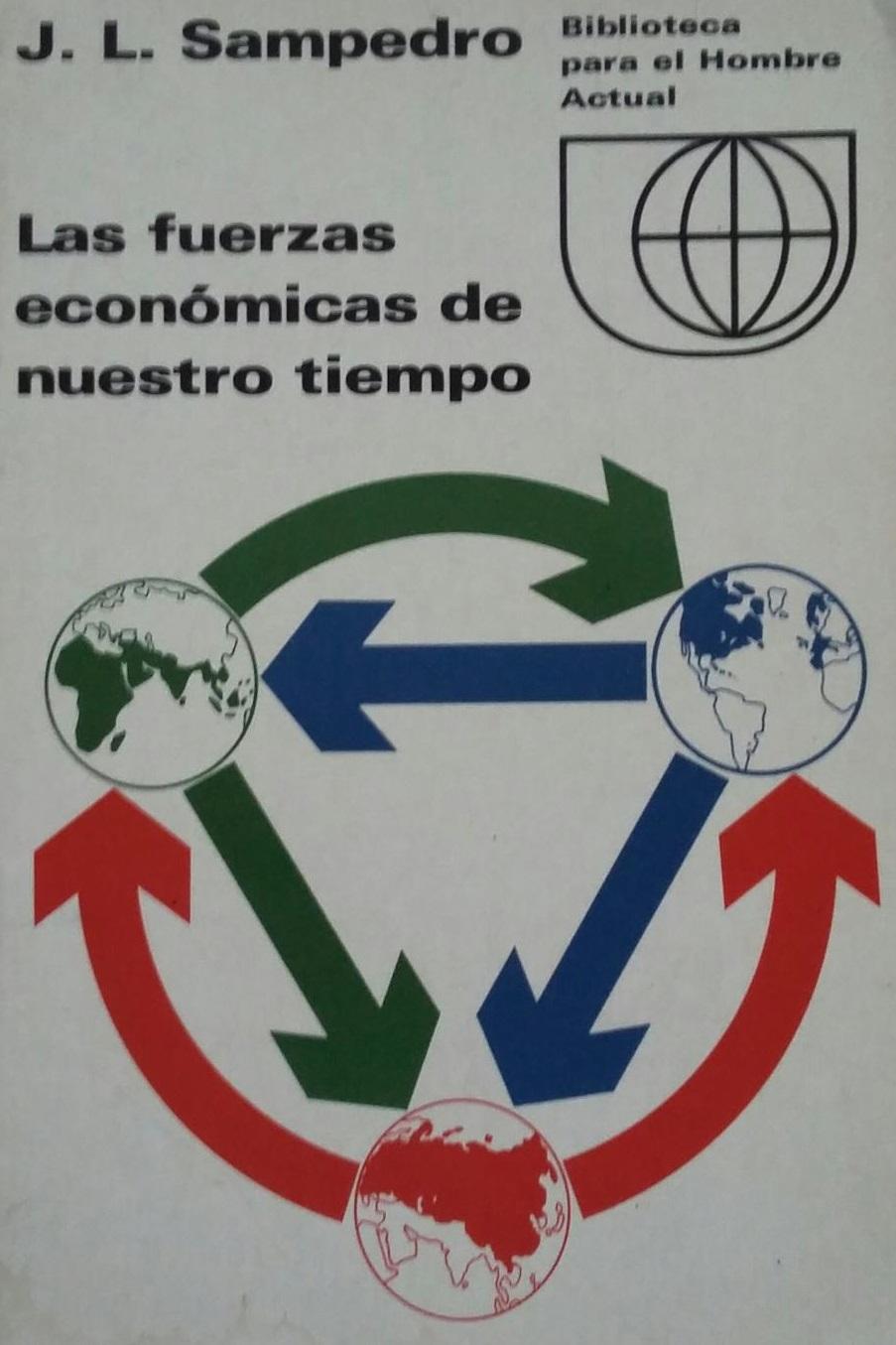 Las fuerzas económicas de nuestro tiempo